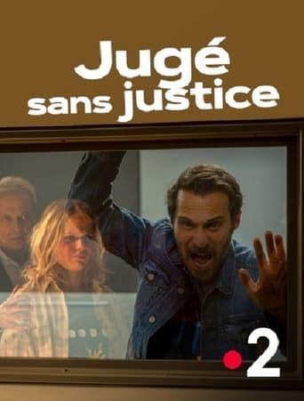 Jugé sans justice